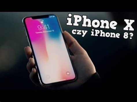 iphone x czy iphone 8 kt 243 ry wybrać