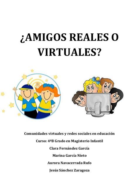 imagenes reales y virtuales definicion amigos reales o virtuales monogr 225 fico