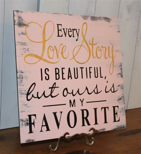 every love story is beautiful sign wedding by