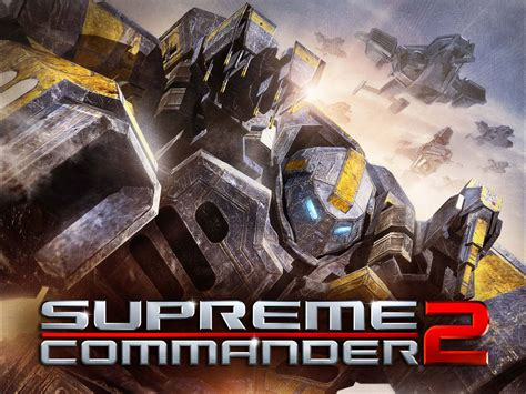 supreme commander 2 supreme commander 2 wallpapers hd wallpapers id 7004