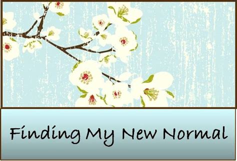 honoring our finding my new normal