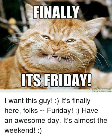 Finally Friday Meme - 25 best memes about finally its friday finally its