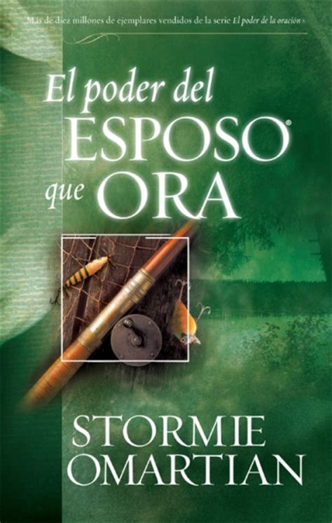 el poder del esposo que ora by stormie omartian for the bible study app ipad iphone