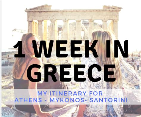 week  greece itinerary  athens mykonos santorini lust   world