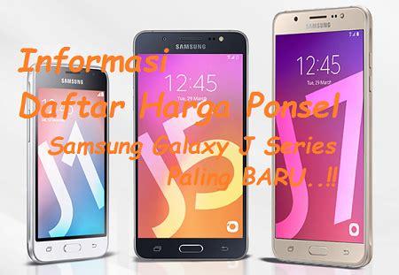 Hp Samsung J Series daftar harga samsung galaxy j series terbaru september