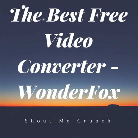 best free video converter the best free video converter wonderfox free hd video