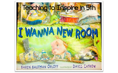 i wanna new room teaching persuasive writing with a mentor text teaching to inspire in 5th bloglovin