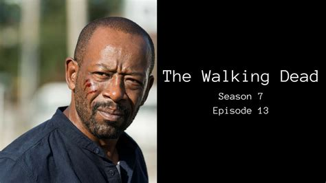 The Walking Dead Season 7 Episode 13 The Walking Dead Season 7 Episode 13 Podcast 5