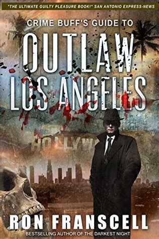 Footstep Outlaw Black bookreview crime buff s guide to outlaw los angeles by franscell fury books