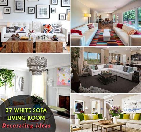 white sofa living room decorating ideas 37 white sofa living room decorating ideas