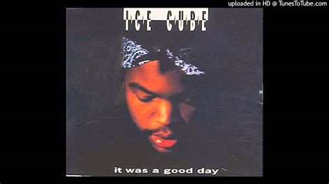 ice cube it was a good day youtube ice cube it was a good day radio edit youtube