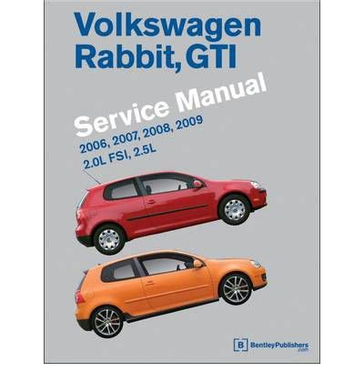 online auto repair manual 2006 volkswagen rabbit instrument cluster volkswagen rabbit gti a5 service manual 2006 2009 2 0l fsi 2 5l sagin workshop car manuals