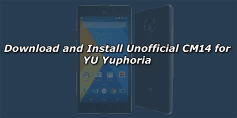 download themes for yu yuphoria download and install unofficial cm14 for yu yuphoria