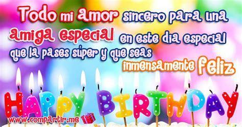 imagenes hermosas de cumpleaños para una amiga especial imagenes de feliz cumplea 241 os para una amiga especial