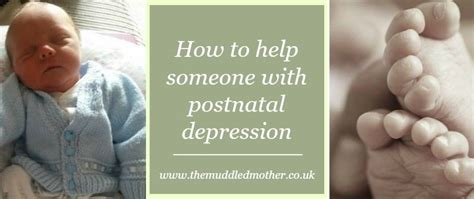 how to comfort someone with depression how to help someone with postnatal depression the
