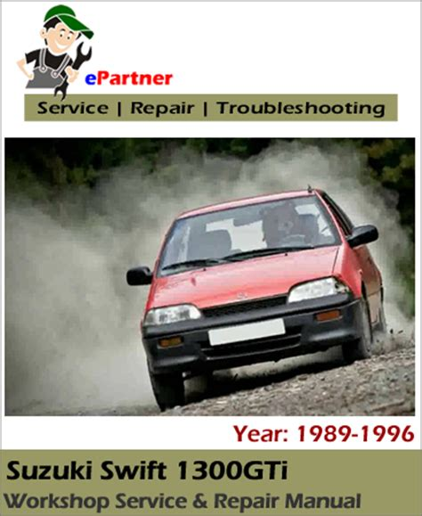 suzuki swift 1300gti 1988 service repair manual pdf suzuki swift 1300gti service repair manual 1989 1996 automotive service repair manual