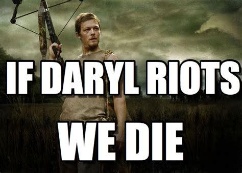 Daryl Meme - if daryl if daryl riots on memegen