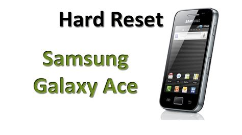 reset samsung ace hard reset samsung galaxy ace espa 241 ol youtube
