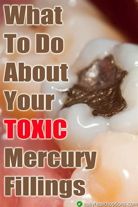 How To Detox After Mercury Filings by What To Do About Your Toxic Mercury Fillings Easy Health