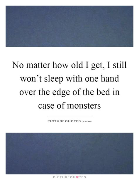 edge of the bed over the edge quotes sayings over the edge picture quotes