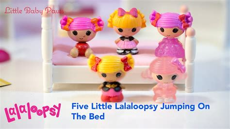 five little babies jumping on the bed five little lalaloopsy jumping on the bed nursery rhyme
