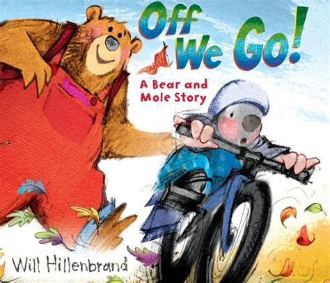 libro bear on a bike off we go a bear and mole story by will hillenbrand hardcover barnes noble 174
