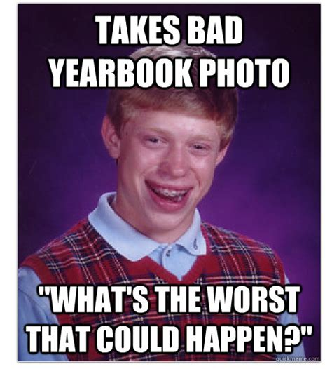 Boy With Braces Meme - bad luck brian in media res comm 263 spring 2013