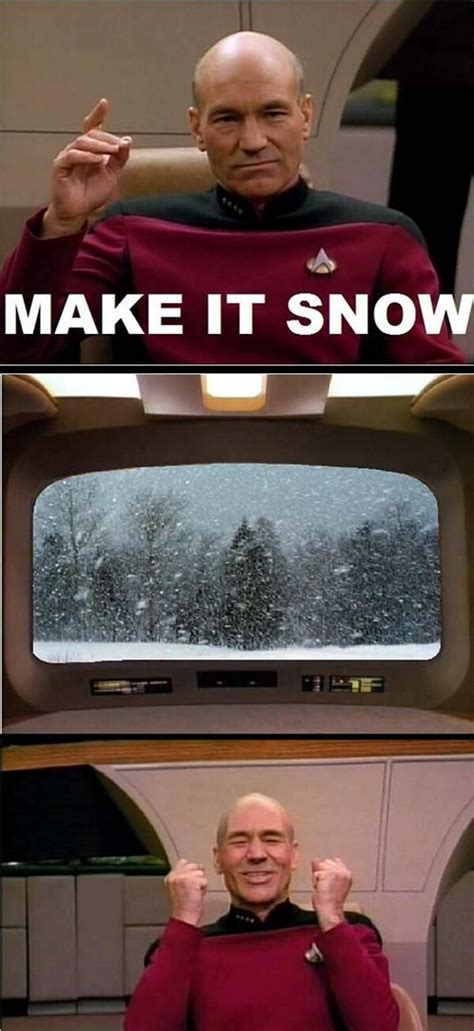 Star Trek Picard Meme - captain picard make it snow tv pinterest