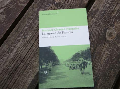 libro la agonia de francia from isi 187 archivo del blog 187 la agon 237 a de francia de manuel chaves nogales