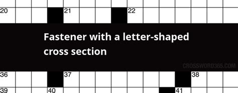 Section Crossword Clue by Fastener With A Letter Shaped Cross Section Crossword Clue