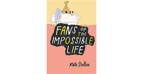 fans of the impossible fans of the impossible by kate scelsa reviews