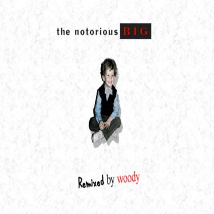 notorious woody the notorious big remixed mixtape by woody mixtape download