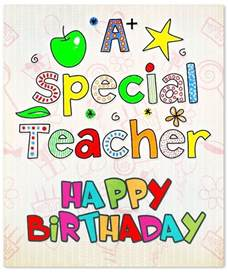 birthday cards for teachers happy birthday teachers birthday wishes