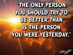 better than better than yesterday quotes quotesgram