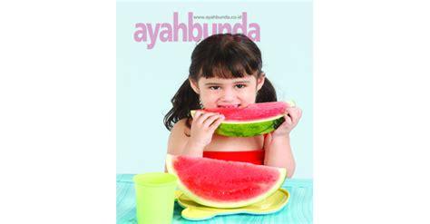 Seri Ayahbunda Edisi Balita Sehat anak mau makan sayur dan buah