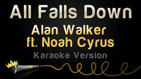 alan walker karaoke alan walker ft noah cyrus all falls down karaoke