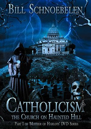 Catholicism The Church On Haunted Hill Dvd By Bill