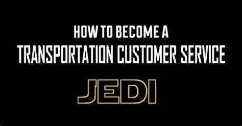 how to become a service 10 secrets how to become a transportation customer service jedi