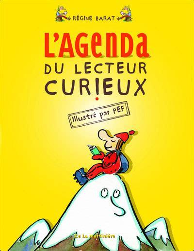 Resume Du Livre L Agenda by R 233 Gine Barat Et Pef L Agenda Du Lecteur Curieux Livre