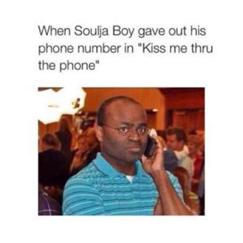 Soulja Boy Memes - kiss me thru the phone soulja boy
