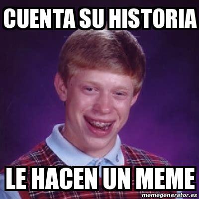 Crear Un Meme - meme bad luck brian cuenta su historia le hacen un meme