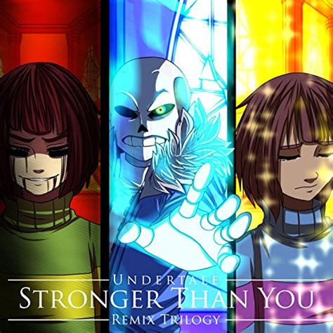 Stronger Than You stronger than you chara version by xanduisbored on