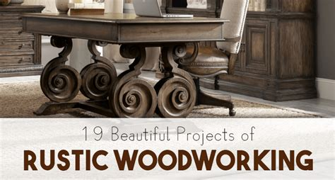 beautiful rustic woodworking projects