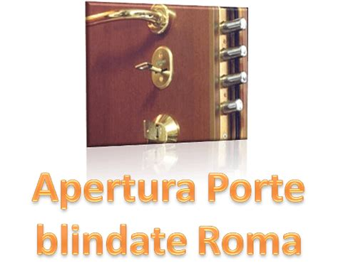 pronto intervento porte blindate roma apertura porte blindate roma fabbro per intervento su