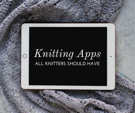 knitting apps 9 knitting apps all knitters should allfreeknitting