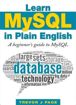 learning alphabets a beginner s guide books learn mysql in plain a beginner s guide to mysql