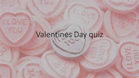 valentines day questions valentines day quiz by adella s buckland teaching