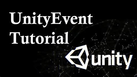 tutorial unity 5 youtube unityevents tutorial unity tutorial series youtube