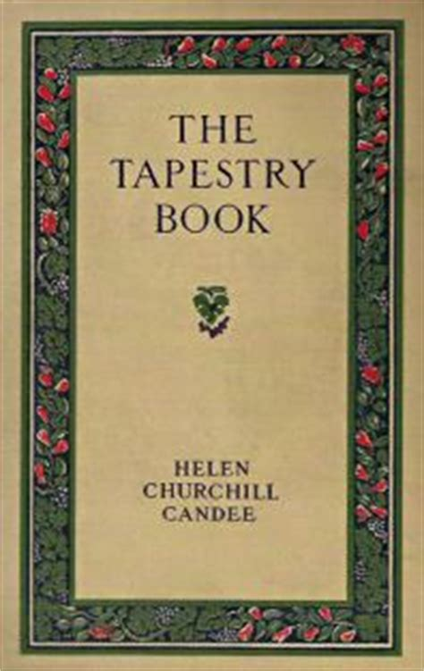 the timekeeperâ s tapestry books the tapestry book by helen churchill candee 1912 with