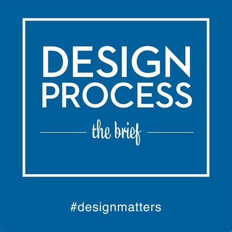 design brief method 31 design process the design brief design matters